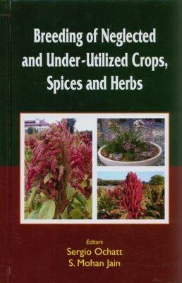 Breeding of Neglected and Under-Utilized Crops, Spices and Herbs