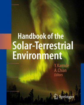 Handbook of the Solar-Terrestrial Environment