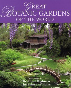 Great Botanic Gardens Of The World Sara Oldfield Nhbs