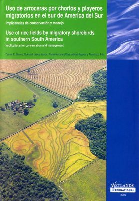 Use of Rice Fields by Migratory Shorebirds in Southern South America / Uso de Arroceras por Chorlos y Playeros Migratorios en el Sur de America del Sur