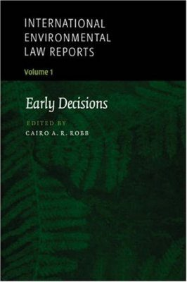 International Environmental Law Reports, Volume 1: Early Decisions