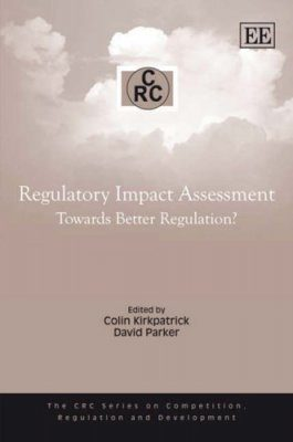 Regulatory Impact Assessment: Towards Better Regulation?