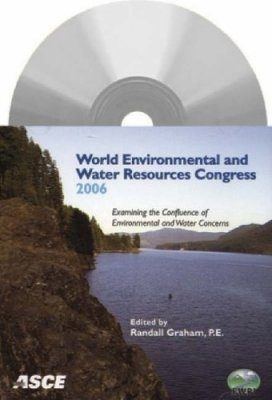 World Environmental and Water Resources Congress 2006