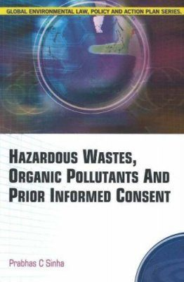 Hazardous Wastes, Organic Pollutants and Prior Informed Consent