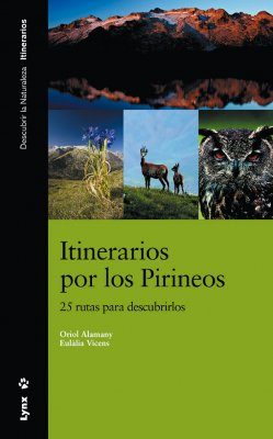Itinerarios por los Pirineos: 25 Rutas para Descubrirlos [Itineraries through the Pyrenees: 25 Routes to Discover]