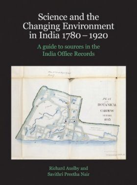 Science and the Changing Environment in India 1780-1920