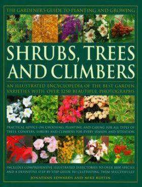 The Gardener's Guide to Planting and Growing Shrubs, Trees and Climbers