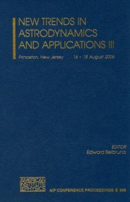 New Trends in Astrodynamics and Applications III
