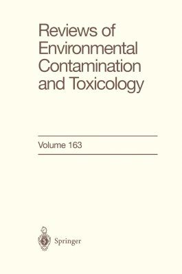 Reviews of Environmental Contamination and Toxicology, Volume 163