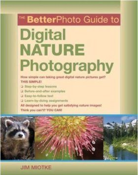 The Better Photo Guide to Digital Nature Photography