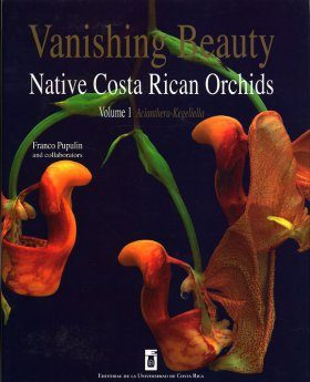Vanishing Beauty: Native Costa Rican Orchids, Volume 1