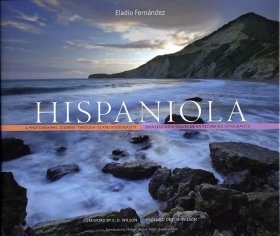 Hispaniola: A Photographic Journey through Island Biodiversity / Biodiversidad a Traves de un Recorrido Fotografico