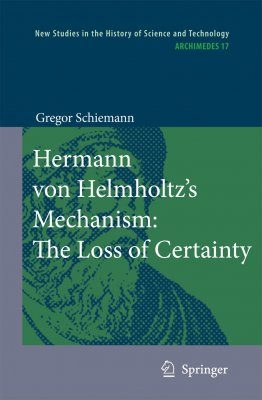 Herman von Helmholtz's Mechanism: Loss of Certainty