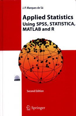 Applied Statistics Using SPSS, STATISTICA, MATLAB and R