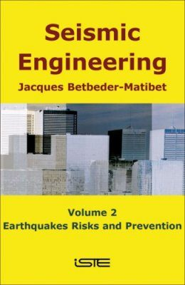Seismic Engineering - Volume 2: Earthquakes, Risk and Prevention