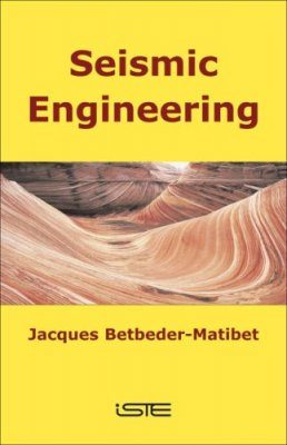 Seismic Engineering - Volume 1: Phenomena and Seismic Hazards