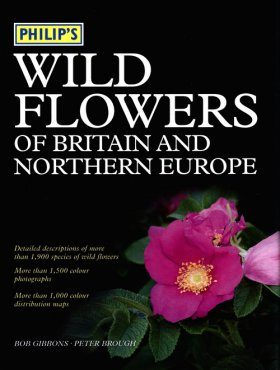 Philip's Wild Flowers of Britain and Northern Europe