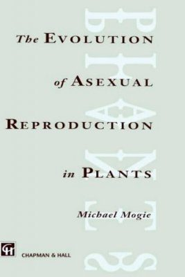 The Evolution of Asexual Reproduction in Plants