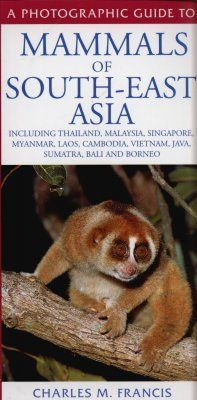 A Photographic Guide to the Mammals of South-East Asia