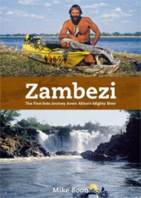 Zambezi: The First Solo Journey Along Africa's Mighty River