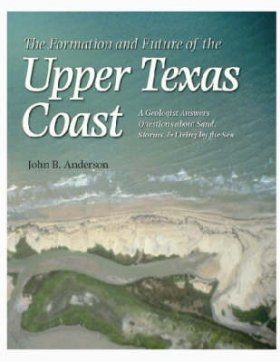 The Formation and Future of the Upper Texas Coast