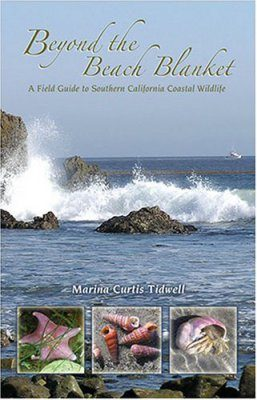 Beyond the Beach Blanket: A Field Guide to Southern California Coastal Wildlife