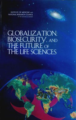 Globalization, Biosecurity, and the Future of the Life Sciences