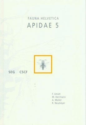 Fauna Helvetica 20: Apidae 5 [French / German]