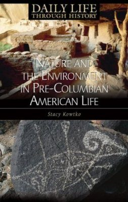 Nature and the Environment in Pre-Columbian American Life