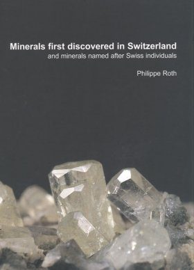 Minerals First Discovered in Switzerland and Minerals Named After Swiss Individuals