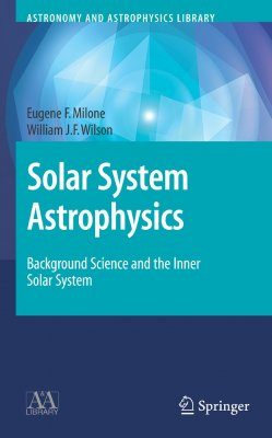 Solar System Astrophysics (2-Volume Set)