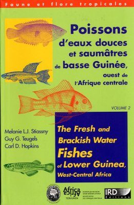 The Fresh and Brackish Water Fishes of Lower Guinea, West-Central Africa, Volume 2 / Poissons d'Eaux Douces et Saumâtres de Basee Guinée, Ouest de l'Afrique Centrale, Volume 2