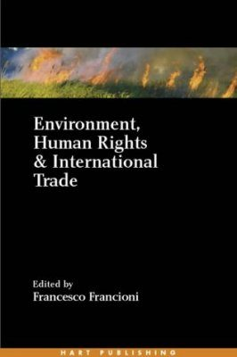 Environment, Human Rights and International Trade
