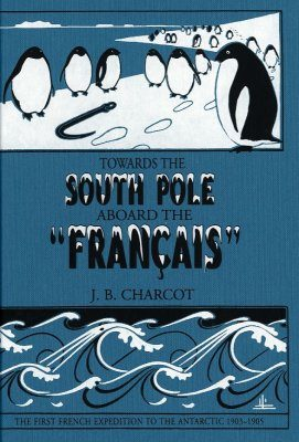 "Towards the South Pole Aboard the ""Francais"""