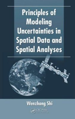 Principles of Modeling Uncertainties in Spatial Data and Spatial Analysis