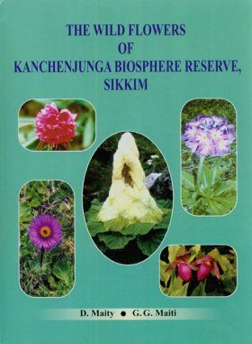 The Wild Flowers of Kanchenjunga Biosphere Reserve, Sikkim