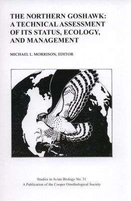 The Northern Goshawk A Technical Assessment of its Status, Ecology, and Management