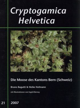 Cryptogamica Helvetica, Volume 21: Die Moose des Kantons Bern (Schweiz) [The Mosses of Berne (Switzerland)]