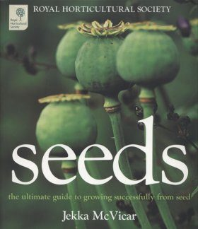 Seeds: The Ultimate Guide to Growing Successfully from Seed