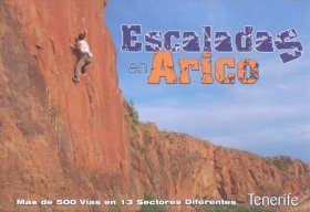 Climbing in Arico: More than 500 Routes in 13 Different Sectors / Escaladas en Arico: Más de 500 Vías en 13 Sectores Diferentes
