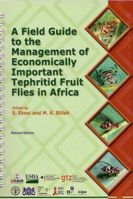 A Field Guide to the Management of Economically Important Tephritid Fruit Flies in Africa