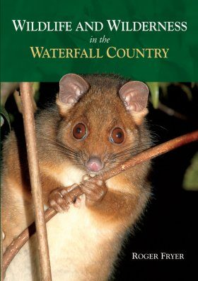 Wildlife and Wilderness in the Waterfall Country