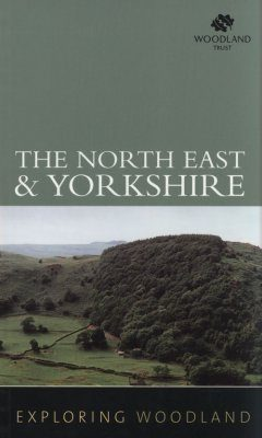 Exploring Woodland: The North East and Yorkshire
