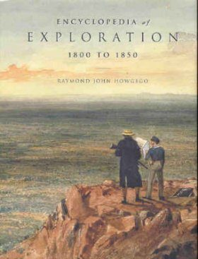 The Encyclopedia of Exploration, Volume 2: From 1800 to 1850