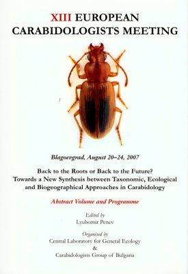 XIII European Carabidologists Meeting Biogeographical Approaches in Carabidology.