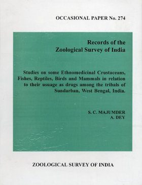 Studies on some Ethnomedicinal Crustaceans, Fishes, Reptiles, Birds, and Mammals in Relation to their Usage as Drugs Among the Tribals of Sundarban, West Bengal, India.