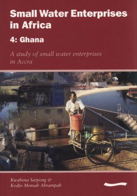 Small Water Enterprises in Africa 4: Ghana