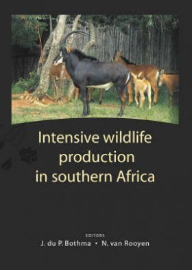Intensive Wildlife Production in Southern Africa