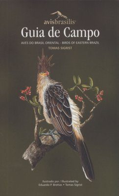 Guia de Campo: Birds of Eastern Brazil / Aves do Brasil Oriental