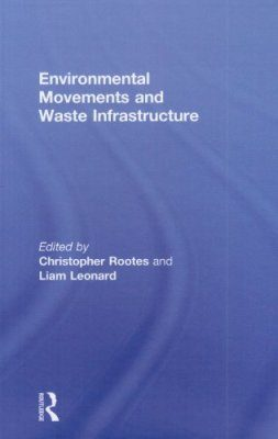 Environmental Movements and Waste Infrastructure